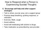 how to respond when a person is experiencing suicidal thoughts6