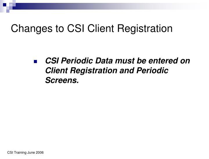 Changes to CSI Client Registration