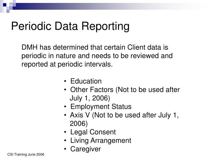 Periodic Data Reporting