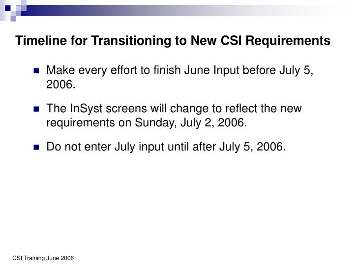 Timeline for Transitioning to New CSI Requirements