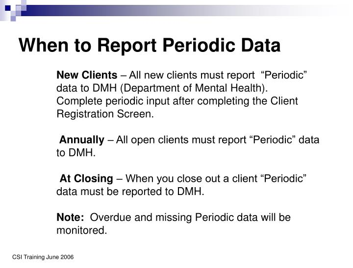 When to Report Periodic Data