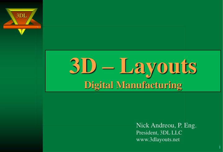 3d layouts digital manufacturing
