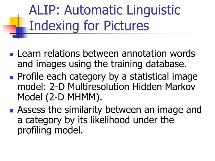 ALIP: Automatic Linguistic Indexing for Pictures