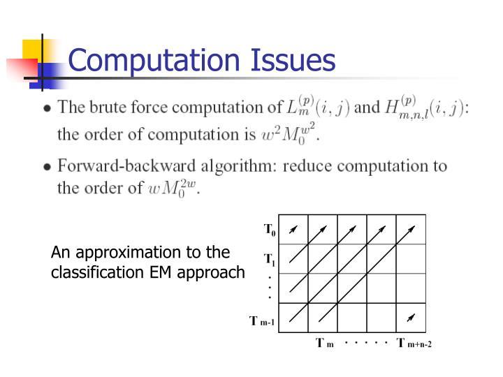 Computation Issues