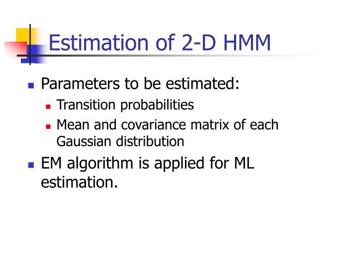 Estimation of 2-D HMM