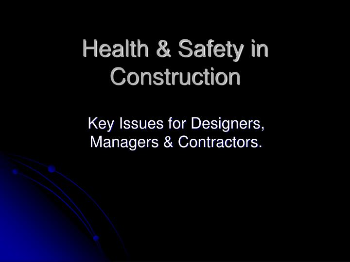 PPT - Health & Safety in Construction PowerPoint