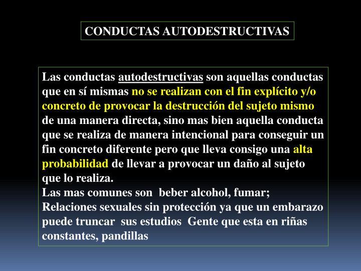 CONDUCTAS AUTODESTRUCTIVAS