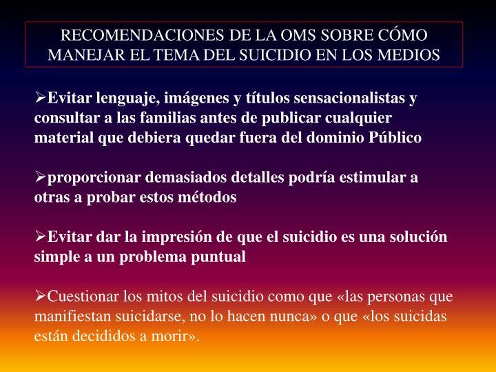 RECOMENDACIONES DE LA OMS SOBRE CÓMO MANEJAR EL TEMA DEL SUICIDIO EN LOS MEDIOS
