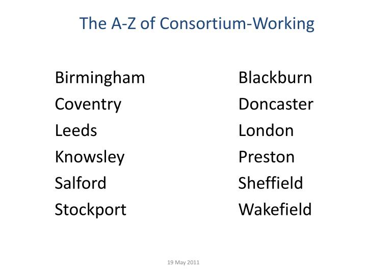 The a z of consortium working