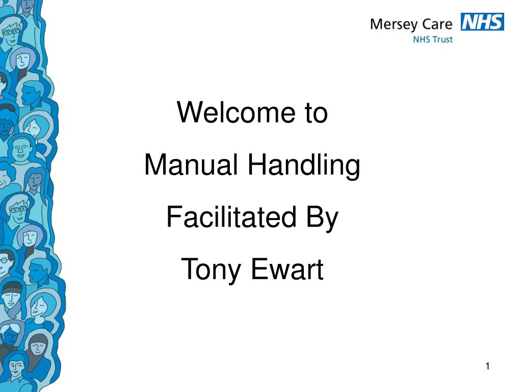 PPT - Welcome to Manual Handling Facilitated By Tony Ewart PowerPoint  Presentation - ID:4274482