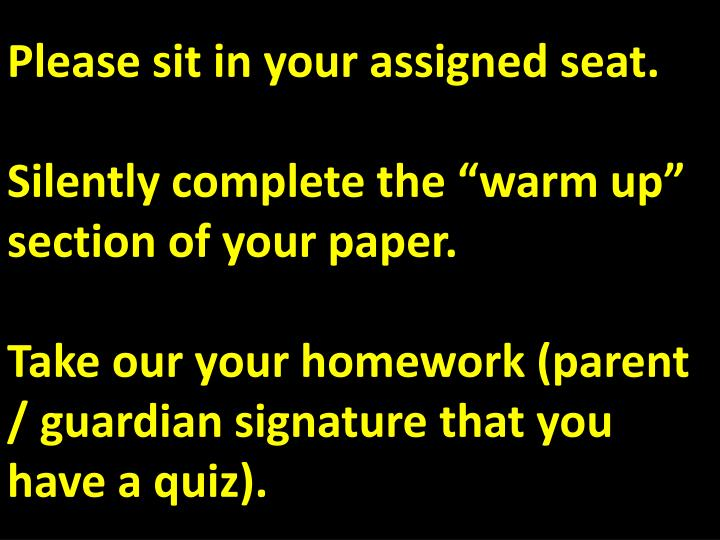 Please sit in your assigned seat.