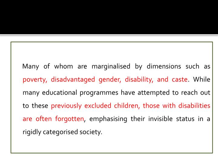 Many of whom are marginalised by dimensions such as