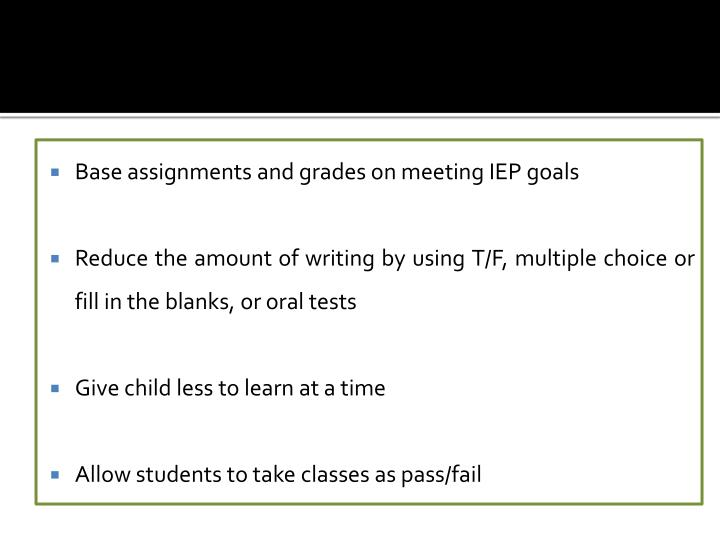 Base assignments and grades on meeting IEP goals