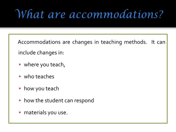 What are accommodations?