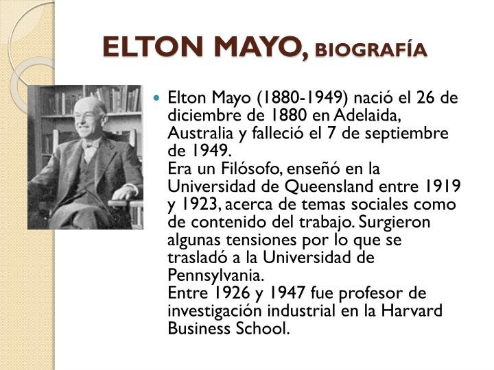 elton mayo contribution to management and Conclusionthe ongoing discussion reveals the numerous contributions that elton mayo made to the management discourse through the hawthorne experiments, he managed to prove that management involvement with employees was fundamental in solving unrest and problems at the workforce.