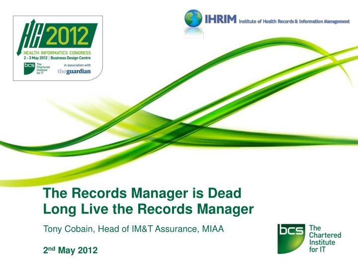The records manager is dead long live the records manager