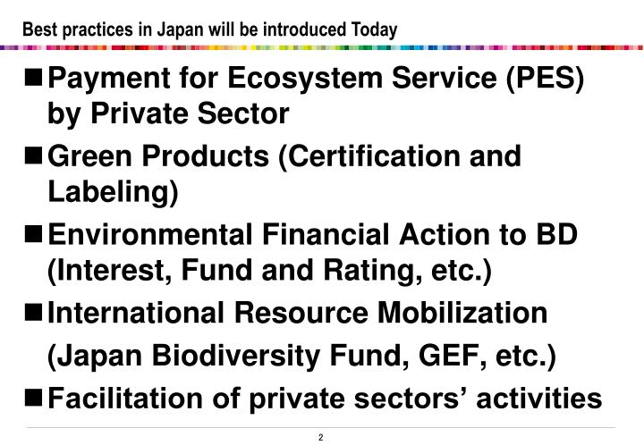 Best practices in Japan will be introduced Today
