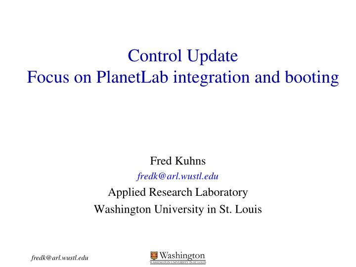 control update focus on planetlab integration and booting n.