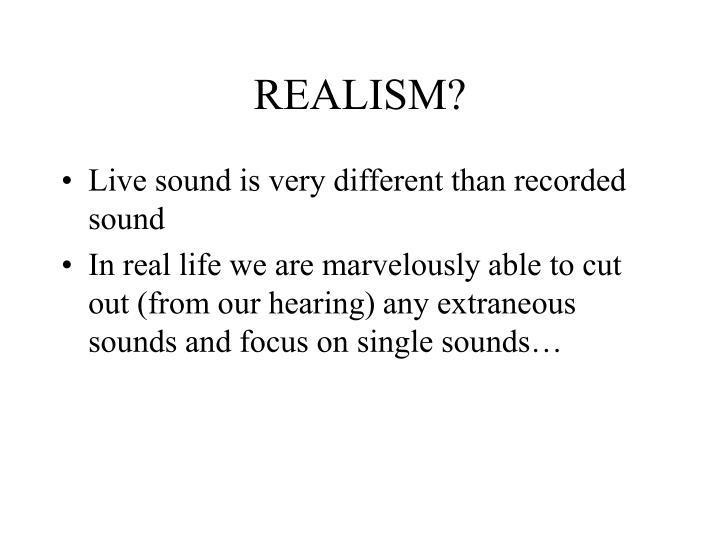 REALISM?