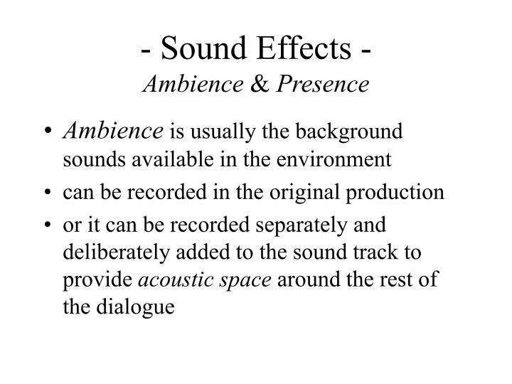 - Sound Effects -