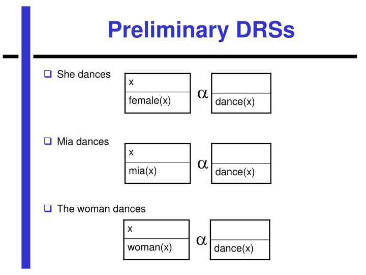 Preliminary DRSs