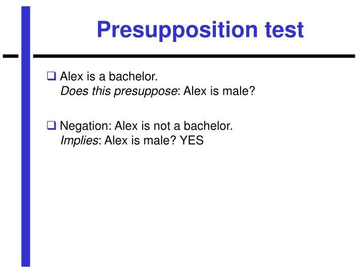 Presupposition test