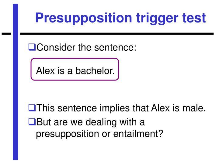 Presupposition trigger test