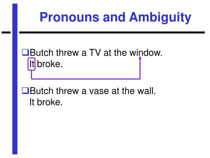 Pronouns and Ambiguity