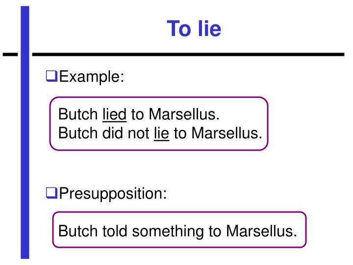 To lie