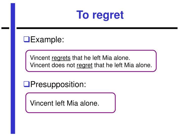 To regret