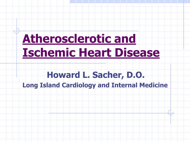 atherosclerotic and ischemic heart disease n.