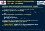 the case for d ynamic provisioning in lhc data processing