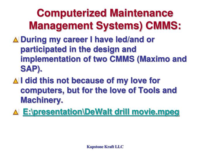 Computerized Maintenance Management Systems) CMMS: