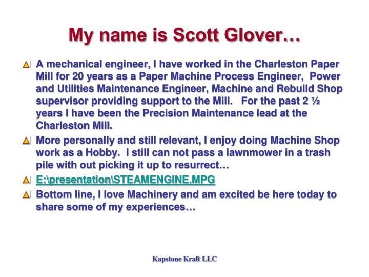 My name is scott glover