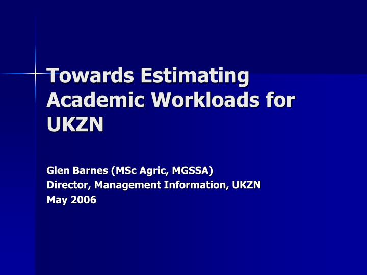 towards estimating academic workloads for ukzn n.