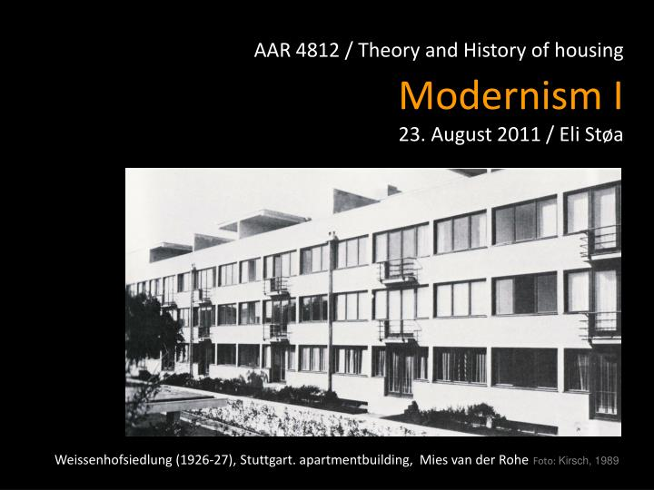 Aar 4812 theory and history of housing modernism i 23 august 2011 eli st a