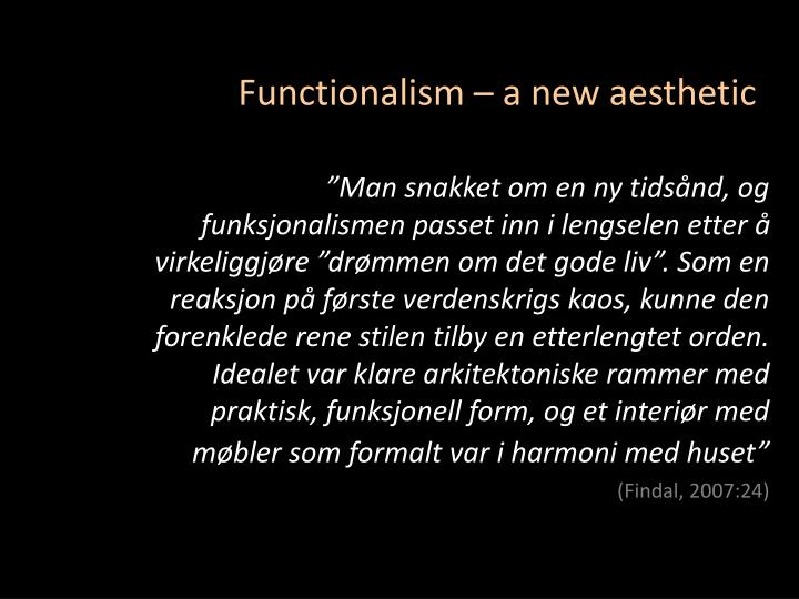 Functionalism – a new aesthetic