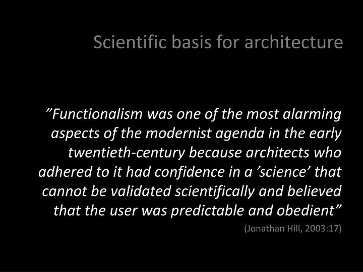 Scientific basis for architecture