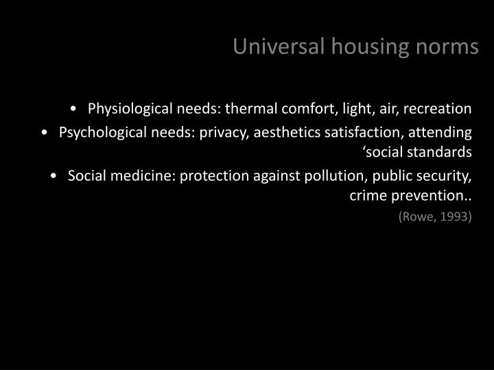 Universal housing norms