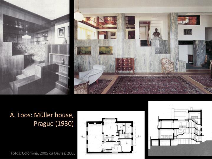 A. Loos: Müller house, Prague (1930)