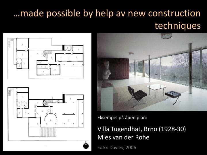 …made possible by help av new construction techniques