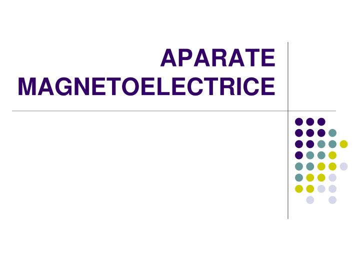 Aparate magnetoelectrice