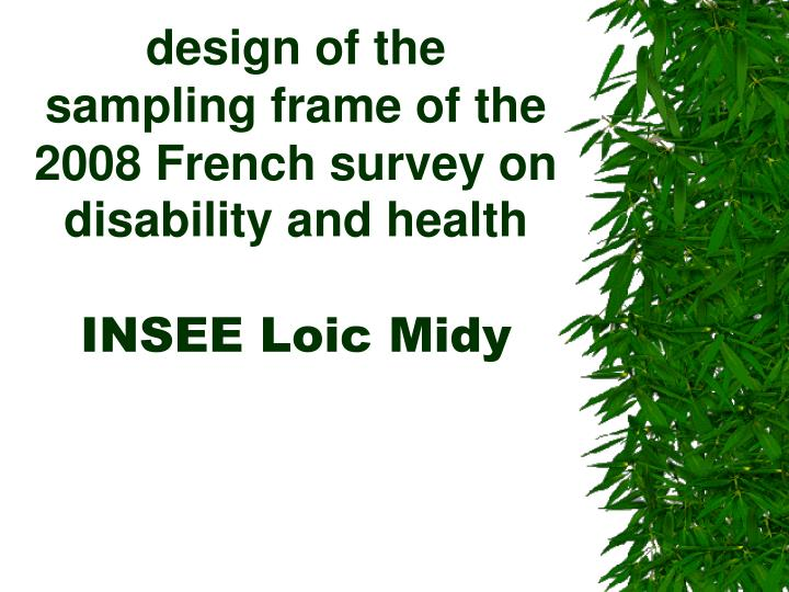 design of the sampling frame of the 2008 french survey on disability and health insee loic midy n.