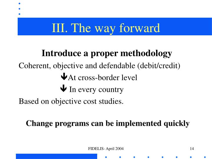 III. The way forward