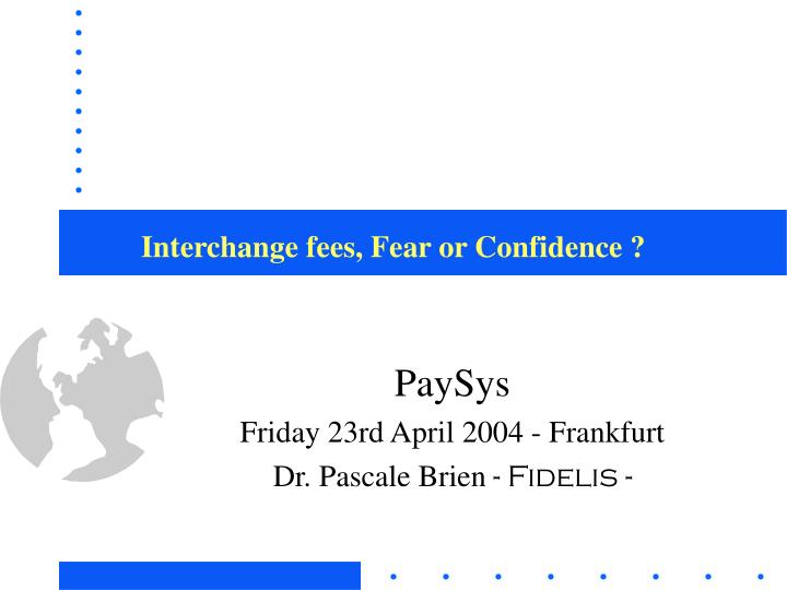 Interchange fees fear or confidence