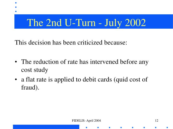 The 2nd U-Turn - July 2002
