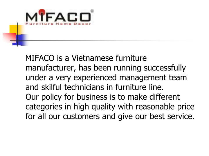MIFACO is a Vietnamese furniture manufacturer, has