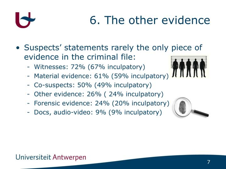 6. The other evidence