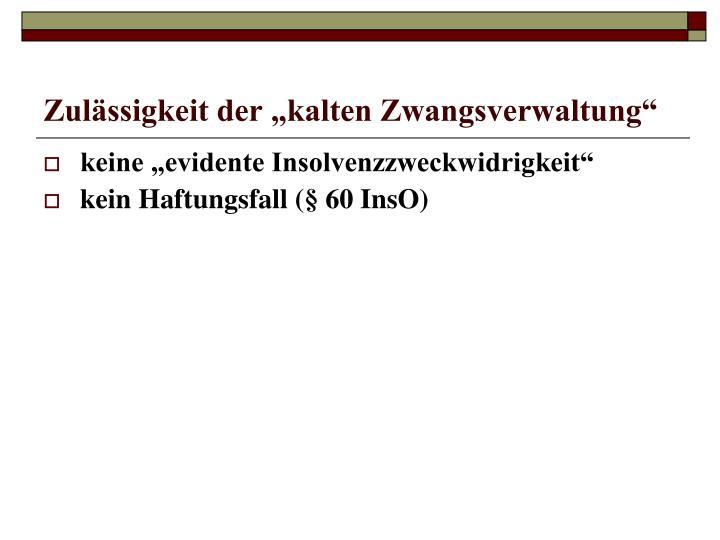"""Zulässigkeit der """"kalten Zwangsverwaltung"""""""
