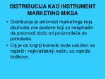 distribucija kao instrument marketing miksa